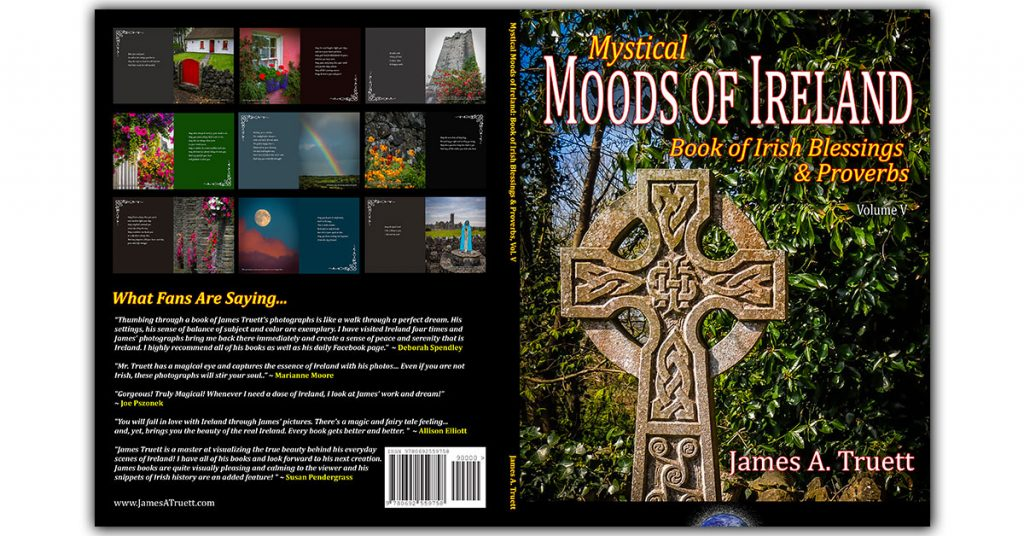 Mystical Moods of Ireland: Book of Irish Blessings & Proverbs, by James A. Truett.