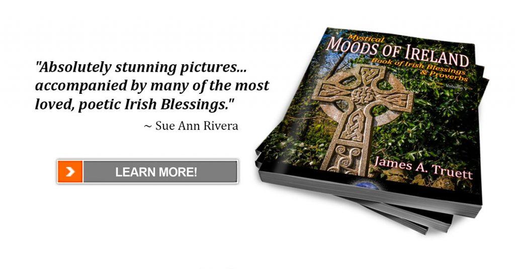 Mystical Moods of Ireland: Book of Irish Blessings & Proverbs, by James A. Truett