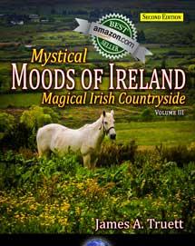 Mystical Moods of Ireland, Vol. III: Magical Irish Countryside (Second Edition)