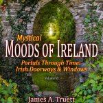 Mystical Moods of Ireland, Vol. VI: Portals Through Time - Irish Doorways & Windows Cover